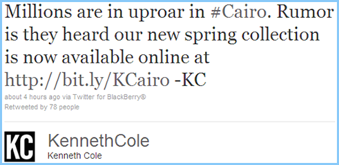 offensive tweet from Kenneth Cole (2011): Millions are in uproar in #Cairo. Rumor is they heard our new spring collection is now available…
